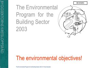 The Environmental  Program  for  the  Building Sector 2003 The environmental objectives!