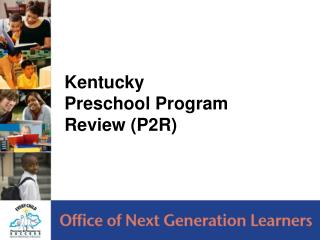 Kentucky  Preschool Program Review (P2R)