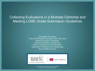 Collecting Evaluations in a Multisite Clerkship and Meeting LCME Grade Submission Guidelines