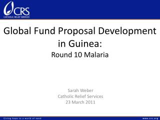 Global Fund Proposal Development in Guinea:  Round 10 Malaria