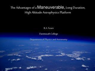 The Advantages of a  Maneuverable,  Long Duration, High Altitude Astrophysics Platform