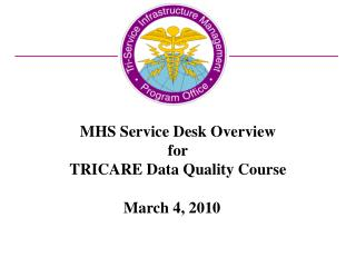 MHS Service Desk Overview for TRICARE Data Quality Course