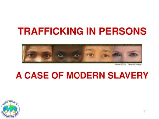 TRAFFICKING IN PERSONS A CASE OF MODERN SLAVERY
