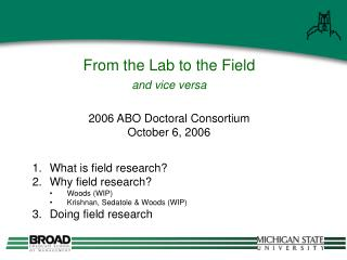 From the Lab to the Field and vice versa 2006 ABO Doctoral Consortium  October 6, 2006