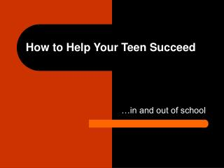 How to Help Your Teen Succeed
