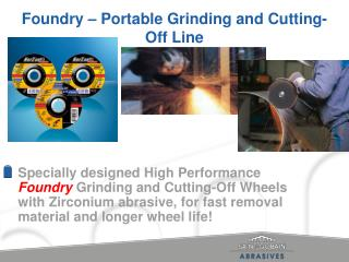 Foundry – Portable Grinding and Cutting-Off Line