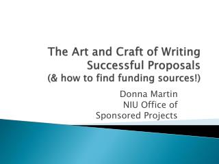 The Art and Craft of Writing Successful Proposals (& how to find funding sources!)