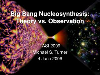 Big Bang Nucleosynthesis:  Theory vs. Observation