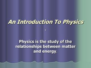 An Introduction To Physics .