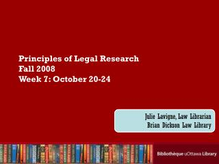 Principles of Legal Research Fall 2008 Week 7: October 20-24