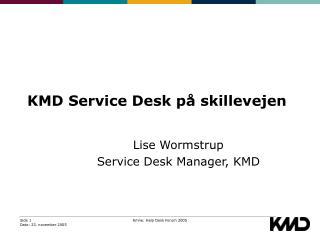 KMD Service Desk på skillevejen