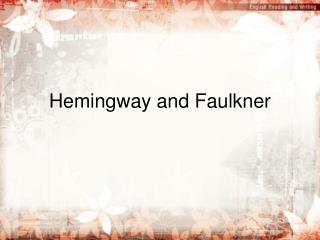 Hemingway and Faulkner
