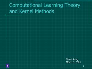 Computational Learning Theory and Kernel Methods