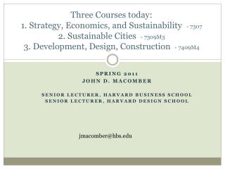 Spring 2011 John d.  macomber Senior lecturer,  harvard  business school