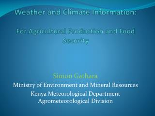 Weather and Climate Information: For Agricultural Production and Food Security