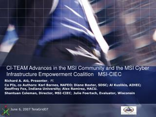 CI-TEAM Advances in the MSI Community and the MSI Cyber Infrastructure Empowerment Coalition   MSI-CIEC