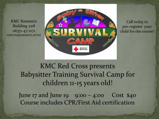 KMC Red Cross presents  Babysitter Training Survival Camp for children 11-15 years old!