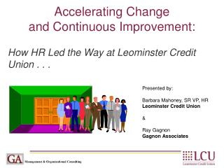 Accelerating Change  and Continuous Improvement: