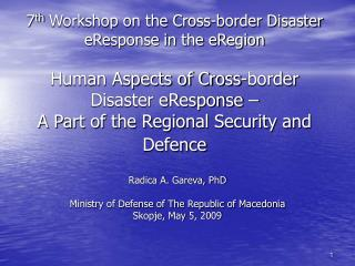 Radica A. Gareva, PhD Ministry of Defense of The Republic of Macedonia Skopje, May 5, 2009