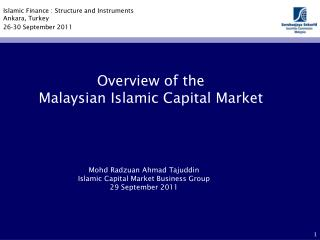 Mohd Radzuan Ahmad Tajuddin Islamic Capital Market Business Group 29 September 2011