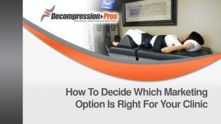 How To Decide Which Marketing  Option Is Right For Your Clinic