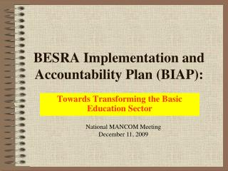 BESRA Implementation and Accountability Plan (BIAP):
