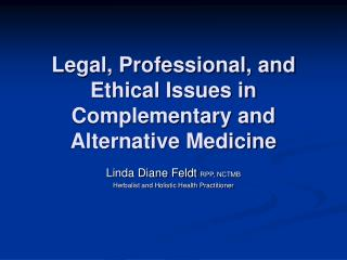 Legal, Professional, and Ethical Issues in Complementary and Alternative Medicine
