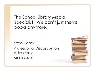The School Library Media Specialist:  We don't just shelve books anymore.