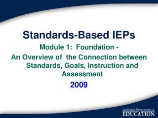 Standards-Based IEPs Module 1:  Foundation -
