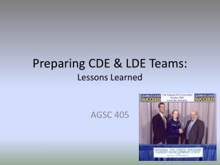 Preparing CDE & LDE Teams:  Lessons Learned