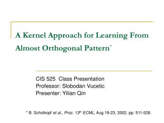 A Kernel Approach for Learning From Almost Orthogonal Pattern *