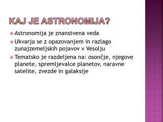KAJ JE ASTRONOMIJA?