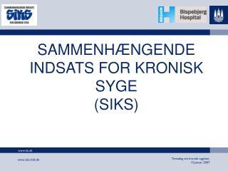 SAMMENHÆNGENDE INDSATS FOR KRONISK SYGE (SIKS)