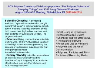 ACS Polymer Chemistry Division symposium  The Polymer Science of Everyday Things  and K-12 Long Distance Workshop August