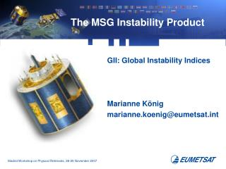 The MSG Instability Product