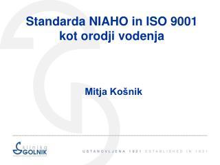 Standarda NIAHO in ISO 9001 kot orodji vodenja
