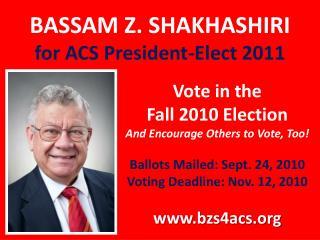 BASSAM Z. SHAKHASHIRI for ACS President-Elect 2011