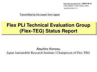 Atsuhiro Konosu Japan Automobile Research Institute / Chairperson of Flex-TEG