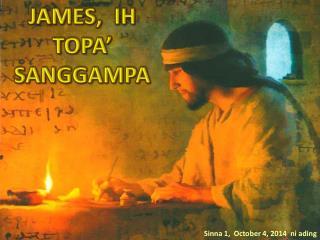 JAMES,   IH TOPA�  SANGGAMPA