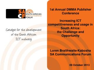 1st Annual DMMA Publisher Conference  Increasing ICT competitiveness and usage in South Africa: