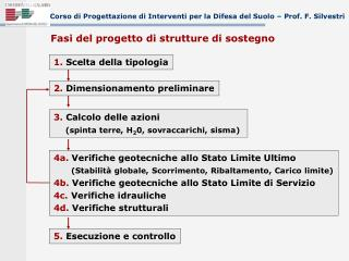 Corso di Progettazione di Interventi per la Difesa del Suolo � Prof. F. Silvestri