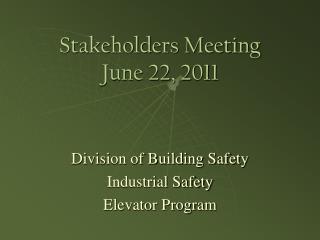 Stakeholders Meeting  June 22, 2011