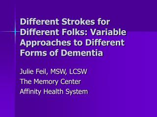Different Strokes for Different Folks: Variable Approaches to Different Forms of Dementia