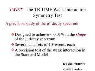 TWIST   the TRIUMF Weak Interaction Symmetry Test