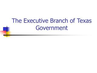 The Executive Branch of Texas Government