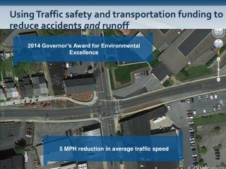 Using Traffic safety and transportation funding to reduce accidents  and  runoff