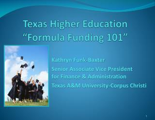 Texas Higher Education �Formula Funding 101�