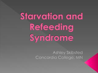 Starvation and Refeeding Syndrome