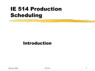 IE 514 Production Scheduling