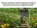 Pioneer cemeteries and the settlement frontier in nineteenth-century Iowa: insights from HGIS